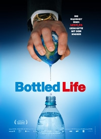 Bottled Life. Das Geschäft mit dem Wasser Filmplakat. Alle Rechte bei Doklab und Thimfilm