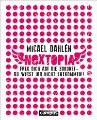 Buchcover - Nextopia: Freu dich auf die Zukunft - du wirst ihr nicht entkommen!, Rechte bei Campus Verlag
