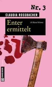 Buch Cover - Enter ermittelt: 30 Rätsel-Krimis, Rechte bei Gmeiner Verlag