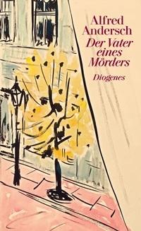 Buchcover - Der Vater eines Mörders: Eine Schulgeschichte, Rechte bei Diogenes