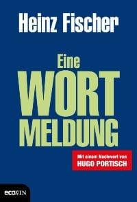 Buchcover - Eine Wortmeldung von Heinz Fischer