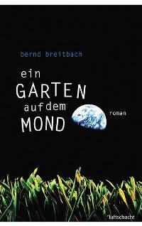 Buchcover - Ein Garten auf dem Mond, Rechte bei luftschacht Verlag