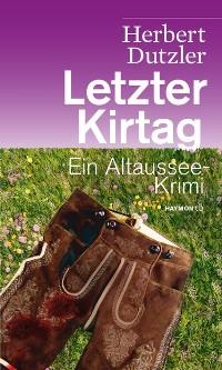 Letzter Kirtag: Ein Altaussee-Krimi, Rechte bei Haymon Verlag