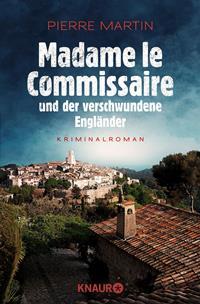 Madame le Commissaire und der verschwundene Engländer Rechte bei Droemer Knaur