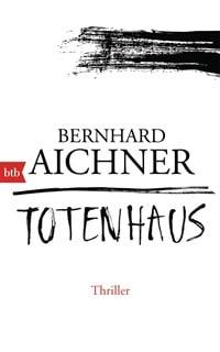 Totenhaus von Bernhard Aichner, Rechte bei btb Verlag