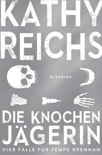 Die Knochenjägerin: Vier Fälle für Tempe Brennan von Kathy Reichs, Rechte bei Blessing