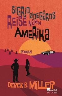 Sigrid Ødegårds Reise nach Amerika von Derek B. Miller, Rechte bei Rowohlt Verlag